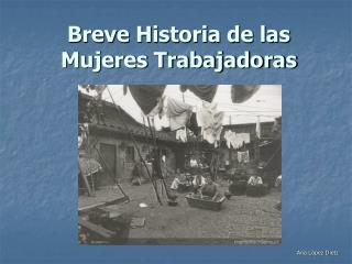 Breve Historia de las Mujeres Trabajadoras