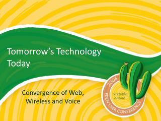 Tomorrow�s Technology Today