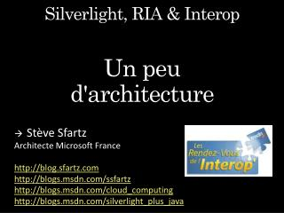 Silverlight, RIA & Interop Un peu  d'architecture