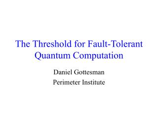 The Threshold for Fault-Tolerant Quantum Computation