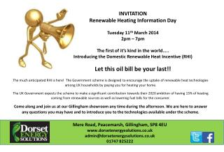 INVITATION Renewable Heating Information Day Tuesday 11 th  March 2014 2pm – 7pm