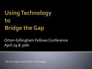Using Technology  to  Bridge the Gap