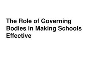 The Role of Governing Bodies in Making Schools Effective