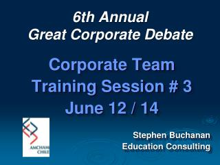 6th Annual Great Corporate Debate
