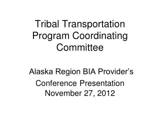 TRIBAL TRANSPORTATION PROGRAM COORDINATING COMMITTEE TTPCC