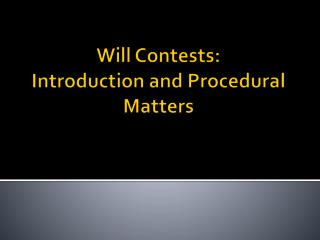 Will Contests: Introduction and Procedural Matters