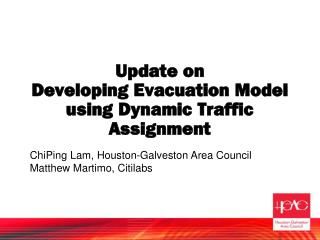 Update on  Developing Evacuation Model using Dynamic Traffic Assignment