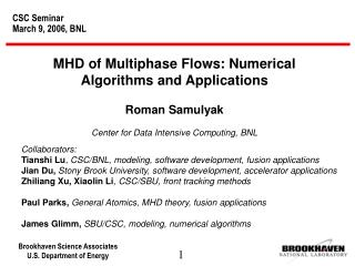 MHD of Multiphase Flows: Numerical Algorithms and Applications Roman Samulyak
