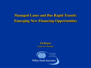 Managed Lanes and Bus Rapid Transit:  Emerging New Financing Opportunities