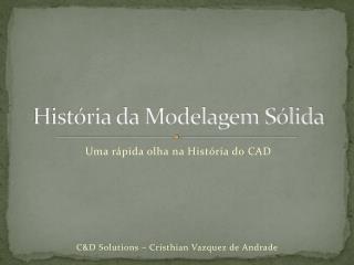 História da Modelagem Sólida