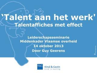 'Talent aan het werk' Talentaffiches  met effect