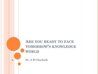 Are you ready to face tomorrow's knowledge world