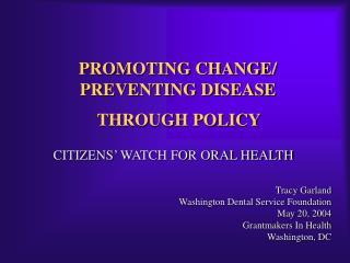 PROMOTING CHANGE/ PREVENTING DISEASE