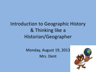 Introduction to Geographic History & Thinking like a Historian/Geographer