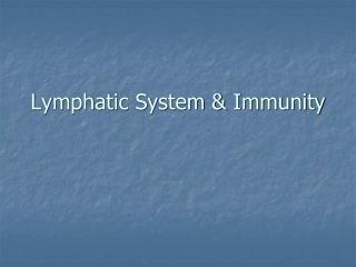 Lymphatic System & Immunity