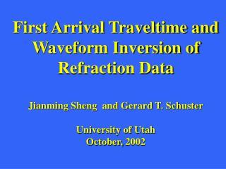 First Arrival Traveltime and Waveform Inversion of  Refraction Data