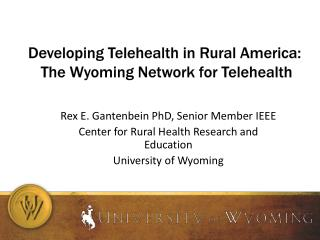 Developing Telehealth in Rural America:  The Wyoming Network for Telehealth