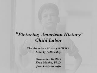 � Picturing American History� Child Labor