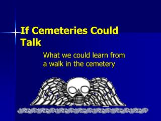 If Cemeteries Could Talk