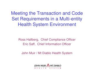 Meeting the Transaction and Code Set Requirements in a Multi-entity Health System Environment