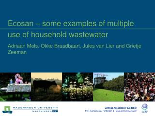Ecosan – some examples of multiple use of household wastewater