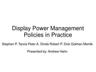 Display Power Management Policies in Practice