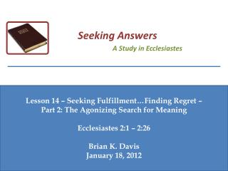 Lesson  14  – Seeking Fulfillment…Finding Regret –  Part  2: The Agonizing Search for Meaning