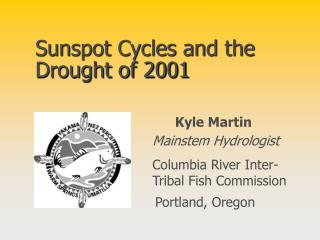Sunspot Cycles and the Drought of 2001