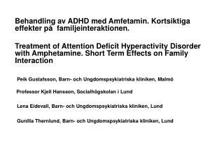 Behandling av ADHD med Amfetamin. Kortsiktiga      effekter på  familjeinteraktionen.