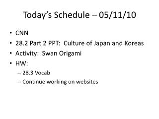Today's Schedule – 05/11/10