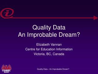 Quality Data An Improbable Dream?