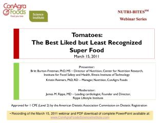Tomatoes:  The Best Liked but Least Recognized Super Food  March 15, 2011
