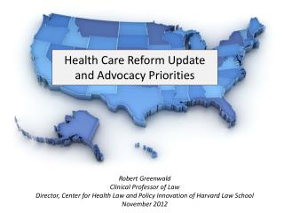 Health Care Reform Update and Advocacy Priorities