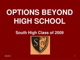 OPTIONS BEYOND HIGH SCHOOL South High Class of 2009