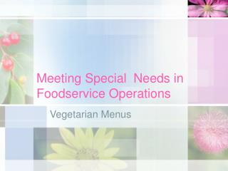 Meeting Special  Needs in Foodservice Operations