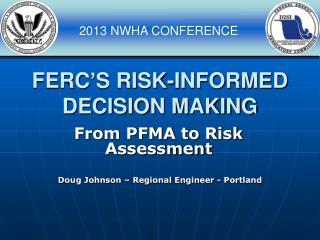 FERC'S RISK-INFORMED DECISION MAKING