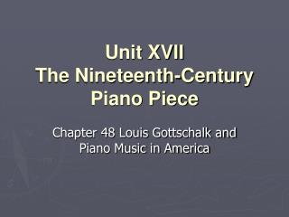 Unit XVII The Nineteenth-Century Piano Piece