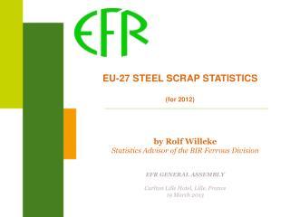 EU-27 STEEL SCRAP STATISTICS (for 2012)