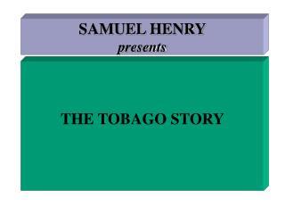 SAMUEL HENRY presents