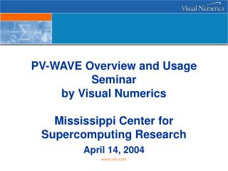 Overview of  Visual Numerics, Inc. Pam Seymour Sr. Education Account Representative