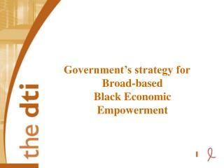 Government's strategy for  Broad-based Black Economic Empowerment
