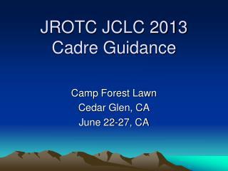 JROTC JCLC 2013  Cadre Guidance