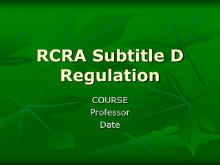 RCRA Subtitle D Regulation
