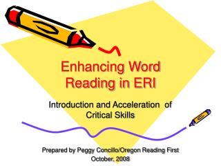 Enhancing Word Reading in ERI