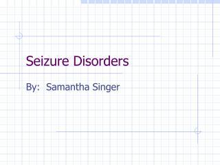 Seizure Disorders