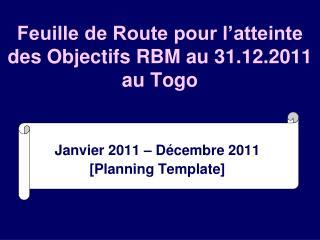 Feuille de Route pour l'atteinte des Objectifs RBM au 31.12.2011 au Togo