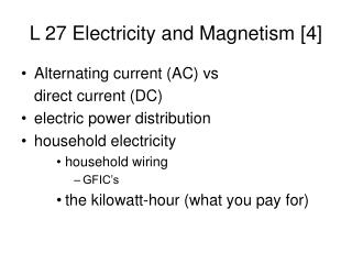L 27 Electricity and Magnetism [4]