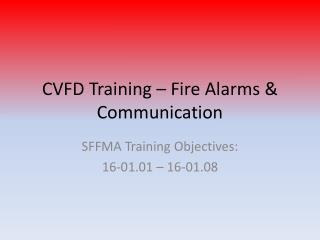 CVFD Training – Fire Alarms & Communication