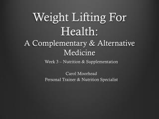 Weight Lifting For Health: A Complementary & Alternative Medicine