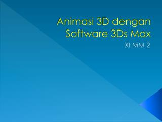Animasi  3D  dengan  Software 3Ds Max